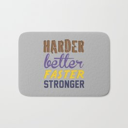 Harder Better Faster Stronger Bath Mat