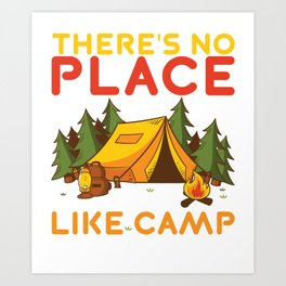 Camping There's No Place Like Camp Art Print
