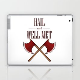 Hail and Well Met Laptop & iPad Skin