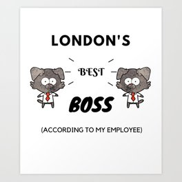 London's Best Boss Art Print