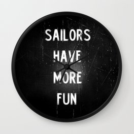 Sailors have more fun Wall Clock