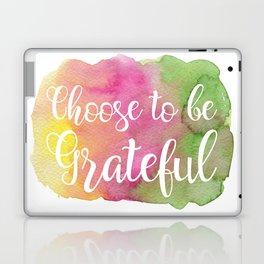 Choose to be Grateful Laptop & iPad Skin