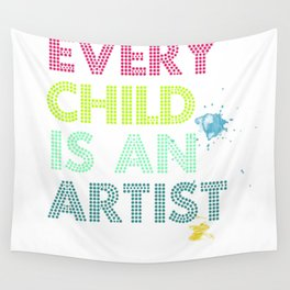 Every Child Is An Artist Wall Tapestry
