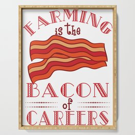 """""""Farming Is The Bacon Of Careers"""" for all the bacon lovers out there! Makes a nice gift for everyone Serving Tray"""