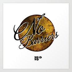 No Barriers Art Print