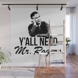Y'all Need Mr. Rogers Wall Mural