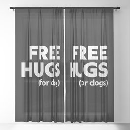 Free Hugs Dogs Funny Quote Sheer Curtain