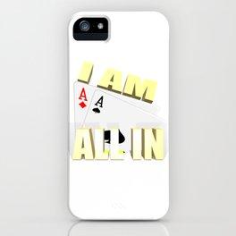 i am all in iPhone Case