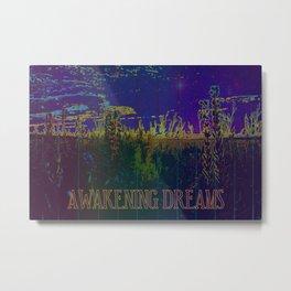 Awakening Dreams Metal Print