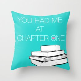 Had Me At Chapter One... Throw Pillow