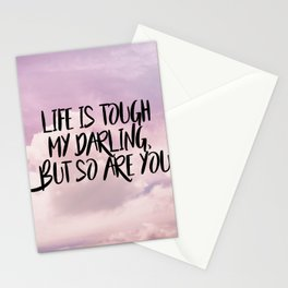 Life is tough my darling but so are you Stationery Cards