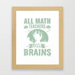 all math teacher love brains pumkins stan december math Framed Art Print