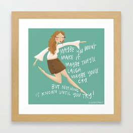 You're Gonna Make It! Framed Art Print