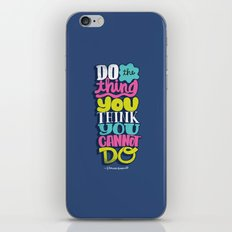 Do The Thing You Think You Cannot Do iPhone & iPod Skin