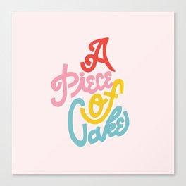 A Piece of Cake Canvas Print
