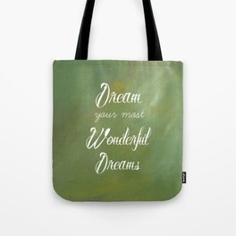 Dream Your Most Wonderful Dreams - Quote - Tattoo Style Font - Greenery Mist Tote Bag