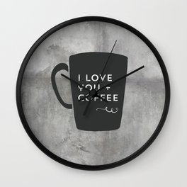 I Love You + Coffee Wall Clock