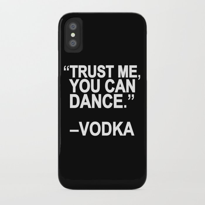 Trust me, you can dance. iPhone Case