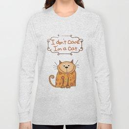 I don't care, I'm a Cat Long Sleeve T-shirt