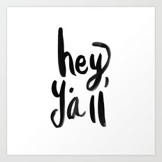 Hey Y'all brushed lettering Art Print