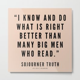 1 |Sojourner Truth Quotes 200828 Women Rights Activist Feminist Feminism Equality Metal Print