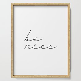 Be Nice 2 #typography #inspirational Serving Tray