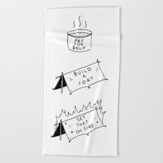 Pay for soup, build a fort, set that on fire Beach Towel