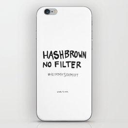 Hashbrown No Filter iPhone Skin