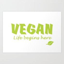 Vegan life begins here green letters Art Print