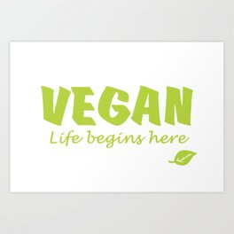 Vegan life begins here green letters Art Print