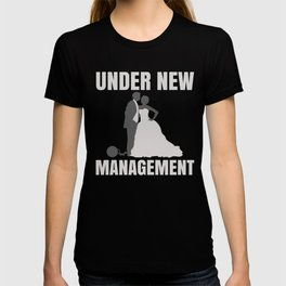 Under New Management, Wedding Exchanging Vows Newly Wed, Just Married T-shirt
