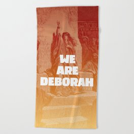 We are Deborah Beach Towel