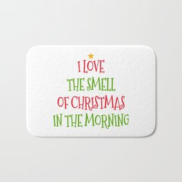 I Love the Smell of Christmas in the Morning Bath Mat