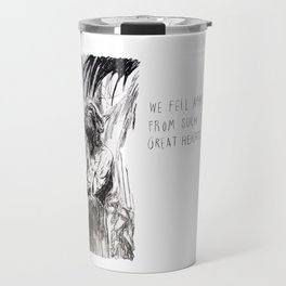 We Fell Apart From Such Great Heights Travel Mug