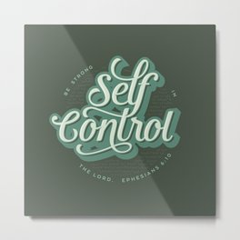 """Self Control: """"Be Strong in the Lord"""" Quote Metal Print"""