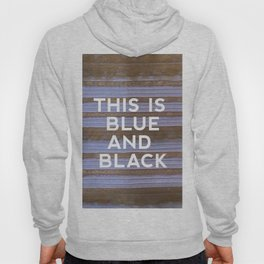 Team Blue Black: Hashtag TheDress  Hoody