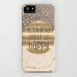 GRAPHIC ART It is a good day to be happy iPhone Case