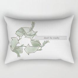 don't be trashy Rectangular Pillow