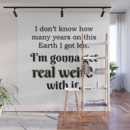Get real weird with it Wall Mural