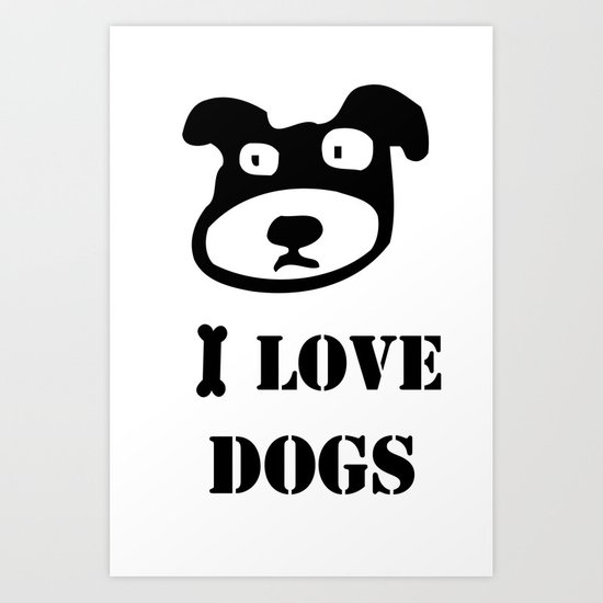 I LOVE DOGS Art Print