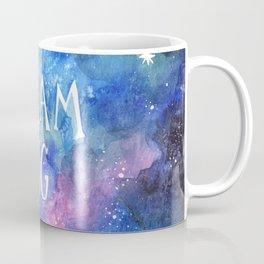 Dream Big Little One   Night Sky   Watercolor   Illustration   Galaxy Coffee Mug