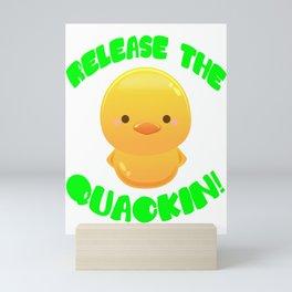 release the quackin rubber duck Mini Art Print