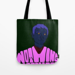 Nothing Happens to Me Tote Bag