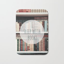 I Sleep With books Bath Mat