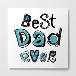 Best Dad Ever 01 Typography Metal Print