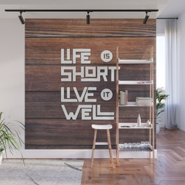 Life is short Live it well - Wooden Wall Mural