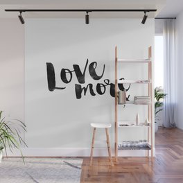 Love more x Wall Mural