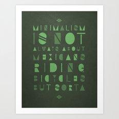 Mexicans &  Minimalism Art Print