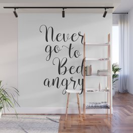 Never Go To Bed Angry Wall Mural