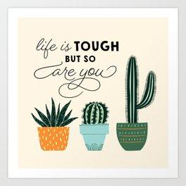 Life is Tough Cactus Art Print